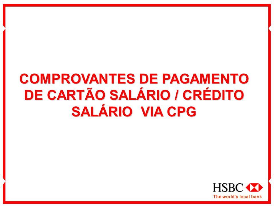 The world s local bank COMPROVANTES DE PAGAMENTO DE CARTÃO SALÁRIO / CRÉDITO SALÁRIO VIA CPG