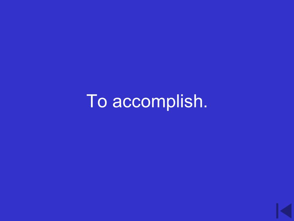 2.100 point question What does accomplir mean?