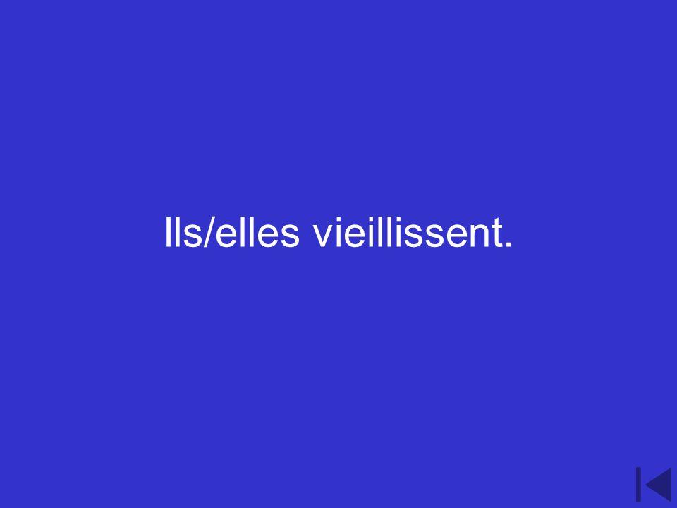 2.400 point question Conjugate the following verb vieillir to suit ils/elles.