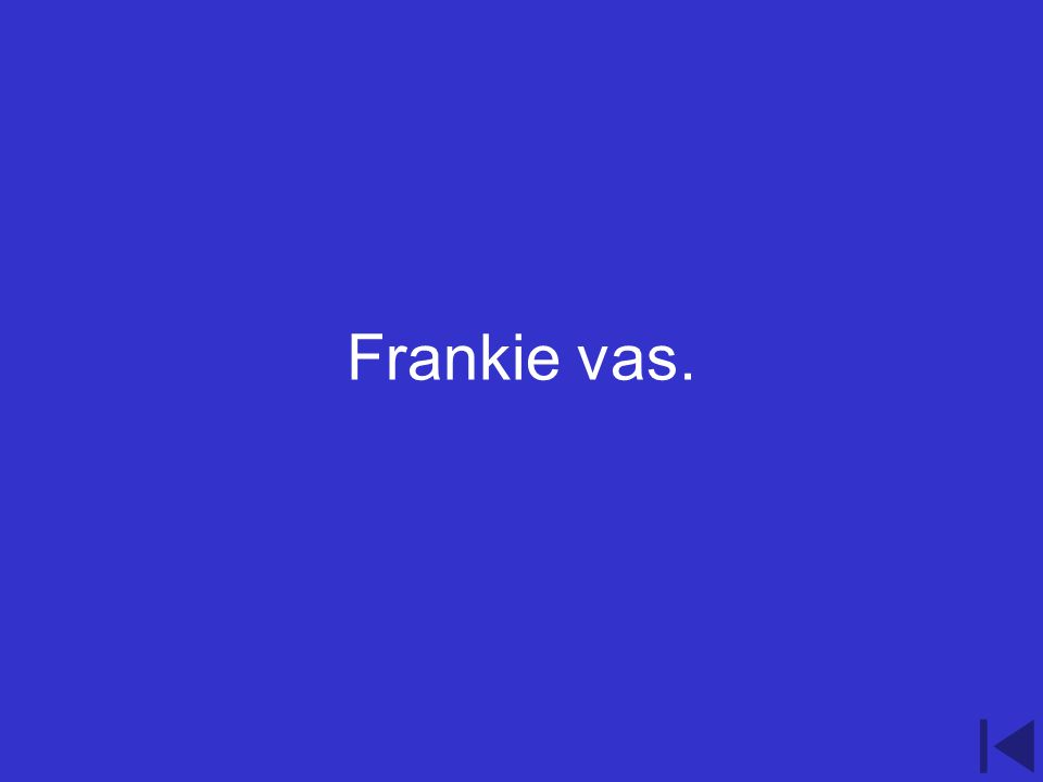5.300 point question How would you conjugate the verb aller to suit the noun Frankie.