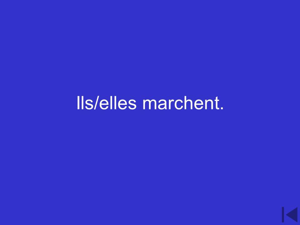 1.400 point question Conjugate the verb marcher to suit the pronouns ils/elles.