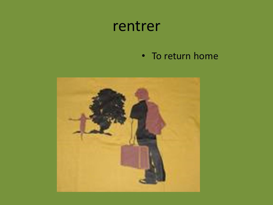 rentrer To return home