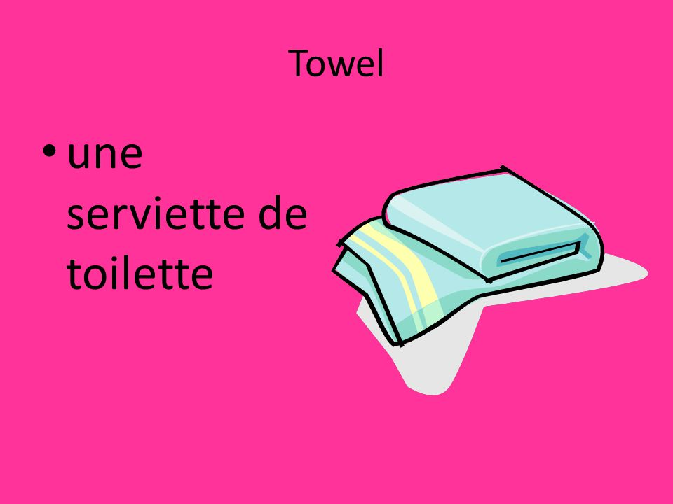 Towel une serviette de toilette