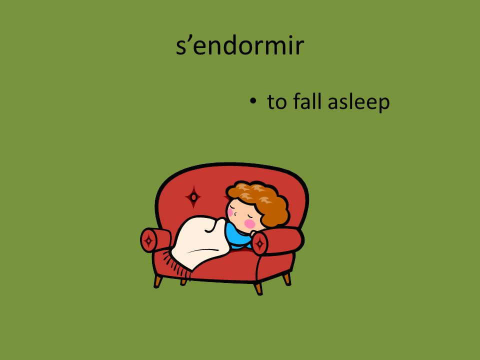 s'endormir to fall asleep