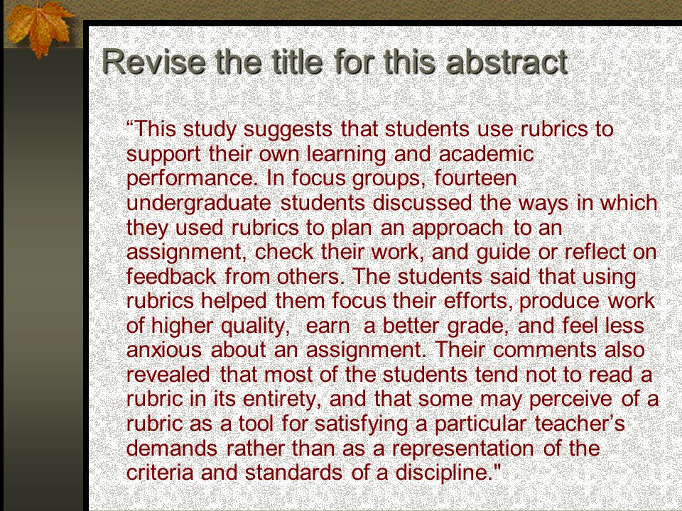 This study suggests that students use rubrics to support their own learning and academic performance.