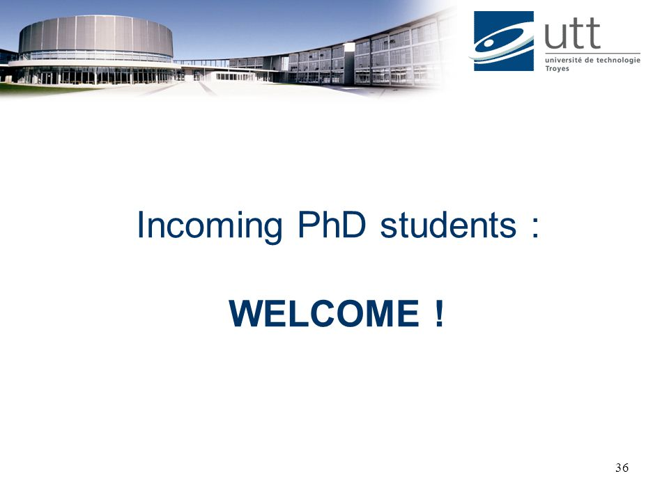 36 Incoming PhD students : WELCOME !