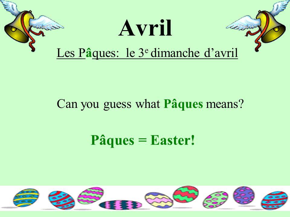Avril Can you guess what Pâques means? Pâques = Easter! Les Pâques: le 3 e dimanche d'avril