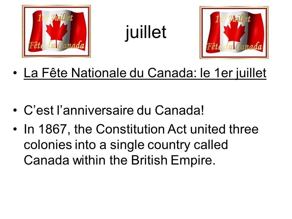 juillet La Fête Nationale du Canada: le 1er juillet C'est l'anniversaire du Canada.
