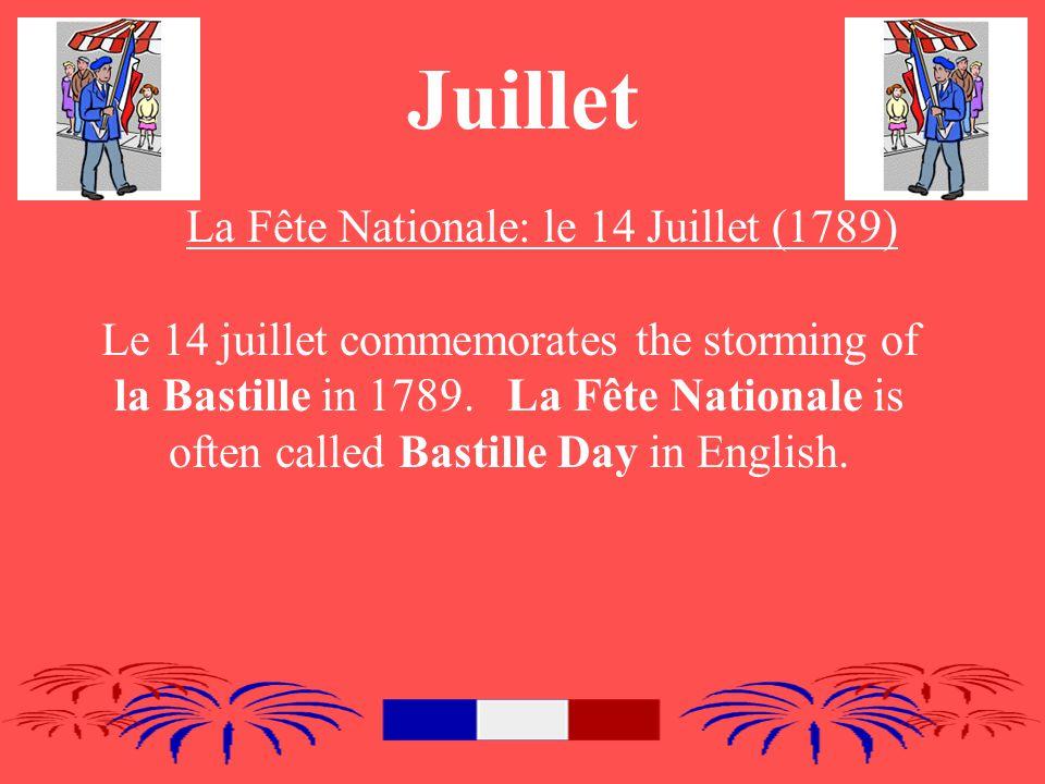 Juillet La Fête Nationale: le 14 Juillet (1789) Le 14 juillet commemorates the storming of la Bastille in 1789.