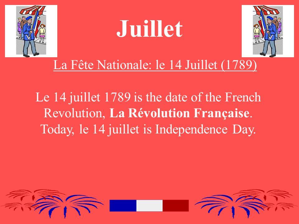 Juillet La Fête Nationale: le 14 Juillet (1789) Le 14 juillet 1789 is the date of the French Revolution, La Révolution Française.