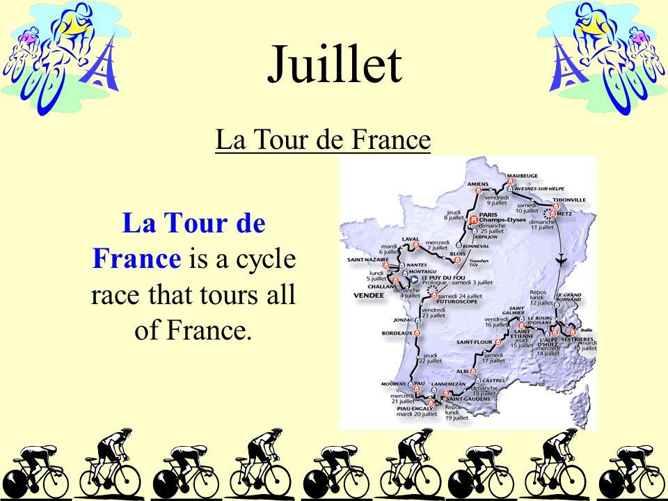 Juillet La Tour de France is a cycle race that tours all of France. La Tour de France