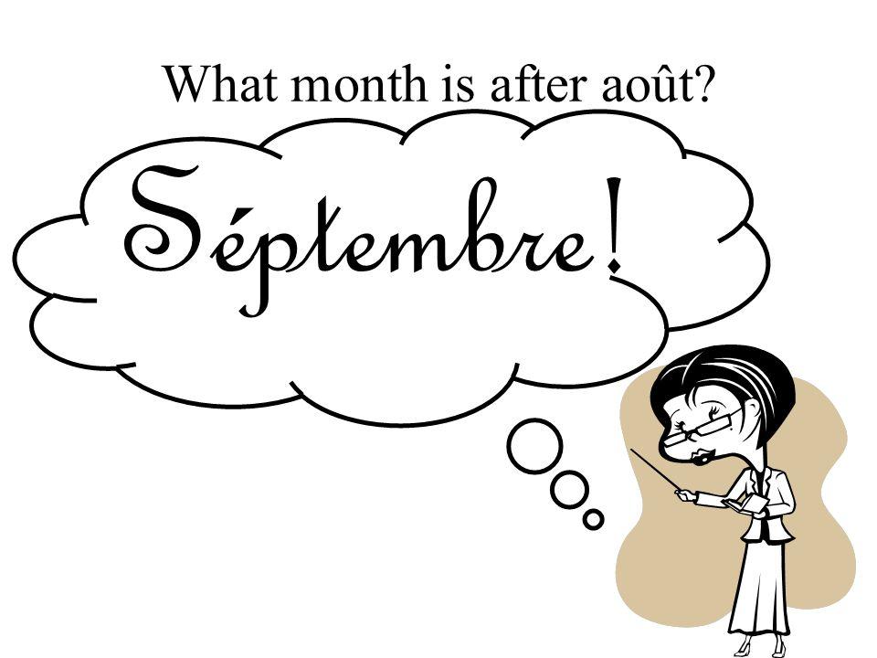 What month is after août? Séptembre!