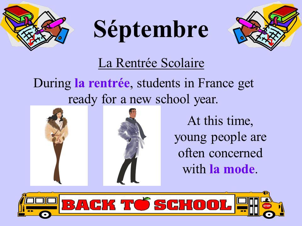 Séptembre La Rentrée Scolaire During la rentrée, students in France get ready for a new school year.
