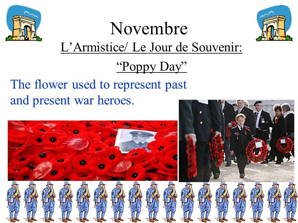Novembre L'Armistice/ Le Jour de Souvenir: Poppy Day The flower used to represent past and present war heroes.