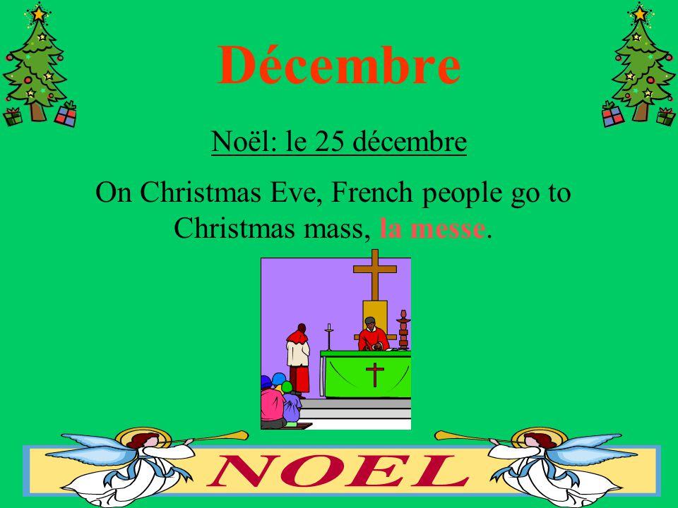 Décembre Noël: le 25 décembre On Christmas Eve, French people go to Christmas mass, la messe.