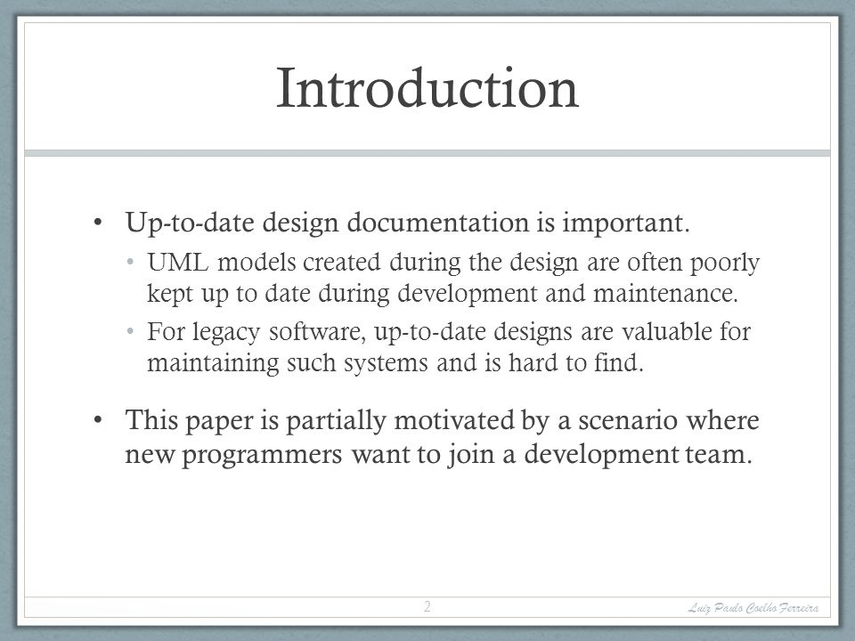 Introduction Up-to-date design documentation is important.