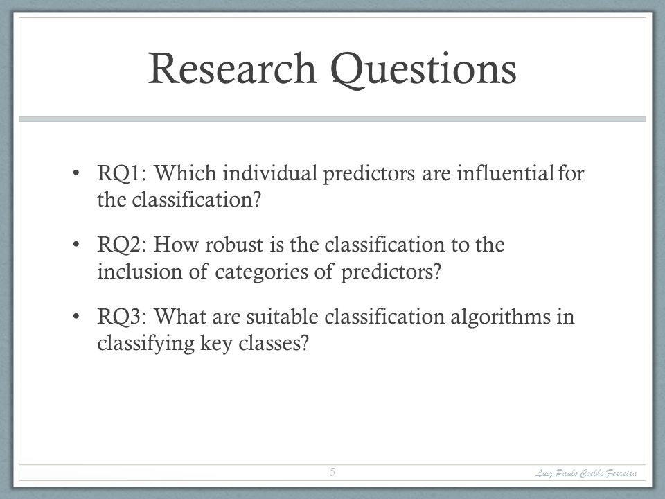 Research Questions RQ1: Which individual predictors are influential for the classification.