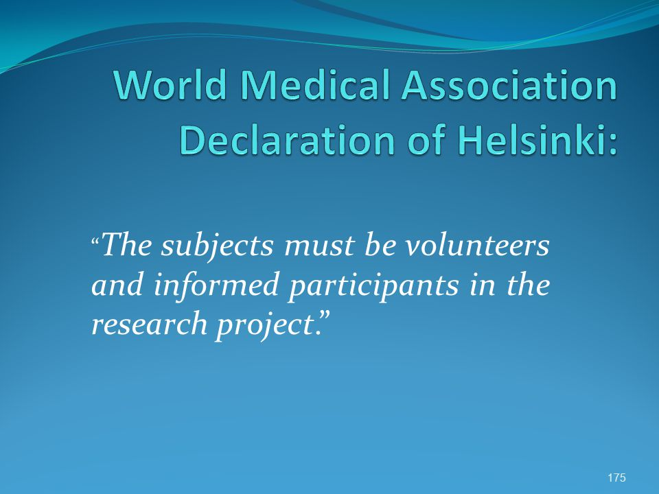 The subjects must be volunteers and informed participants in the research project. 175