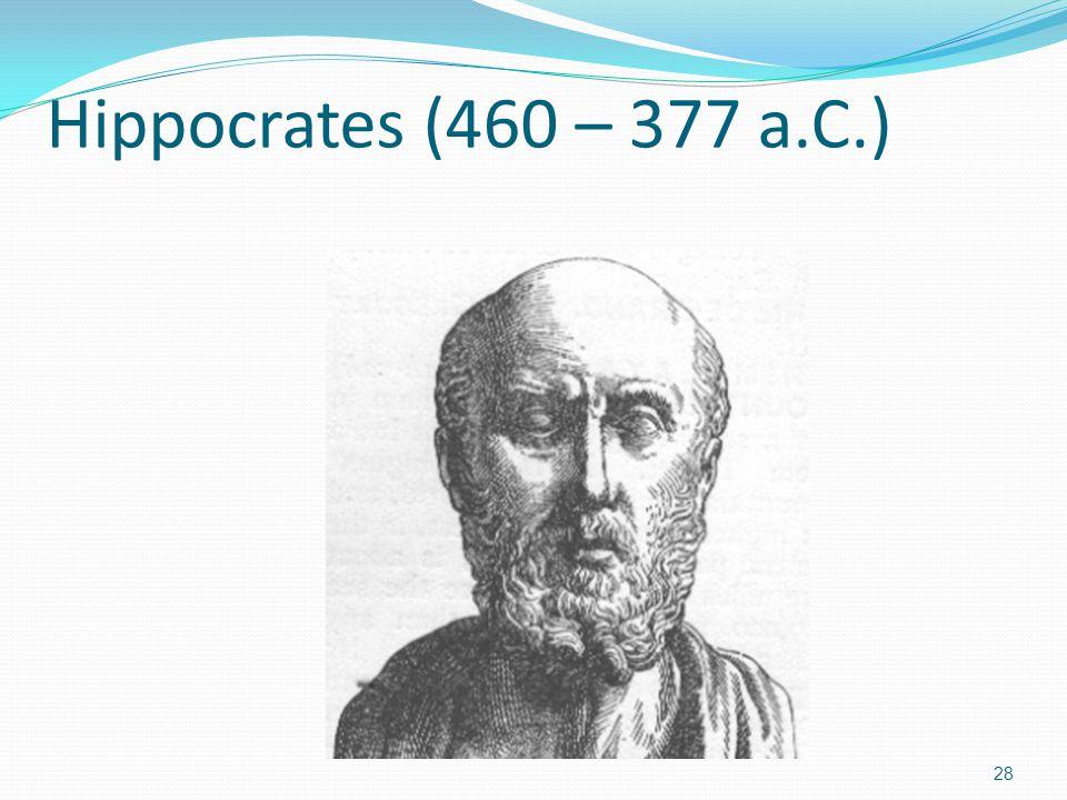 Hippocrates (460 – 377 a.C.) 28