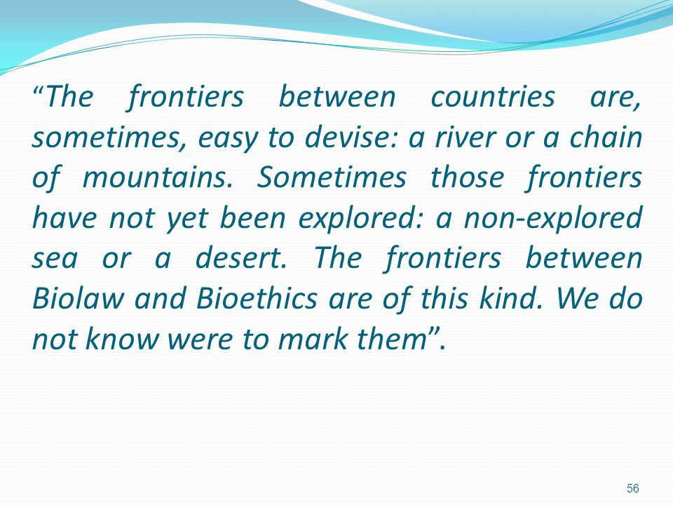 The frontiers between countries are, sometimes, easy to devise: a river or a chain of mountains.