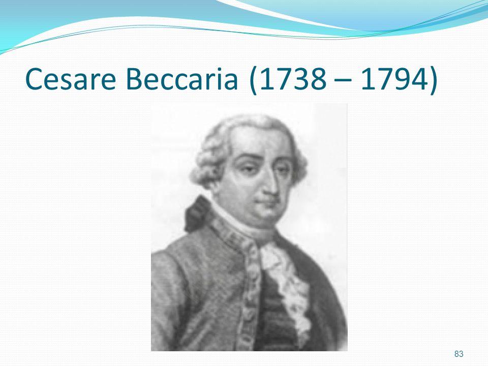 Cesare Beccaria (1738 – 1794) 83