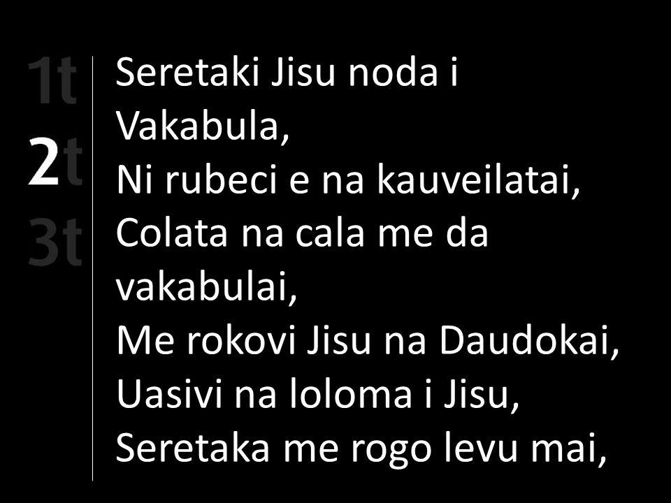 Seretaka na Nona yalololoma, Dokai Koya na noda Turaga.