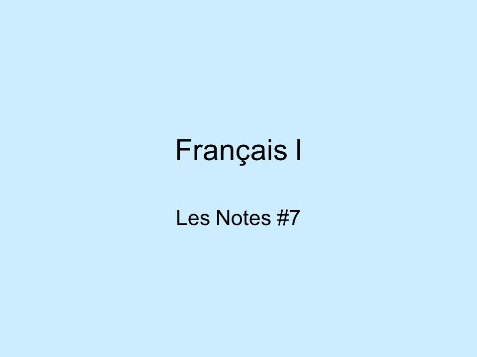 Français I Les Notes #7