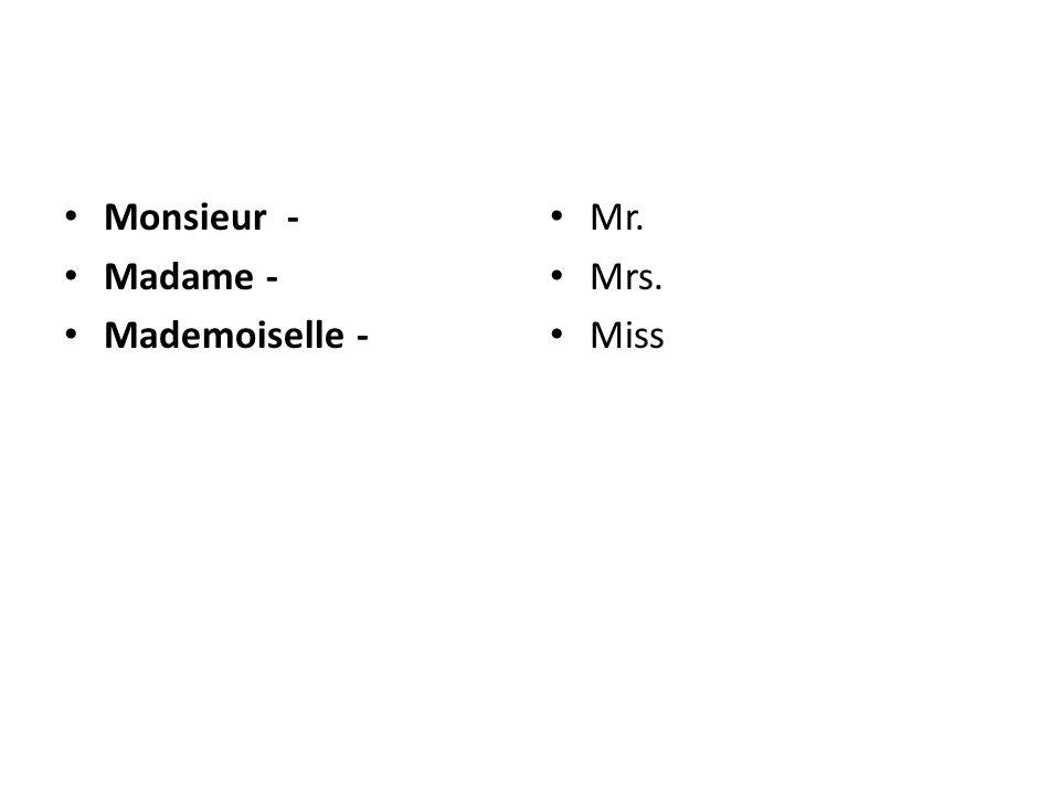 Monsieur - Madame - Mademoiselle - Mr. Mrs. Miss