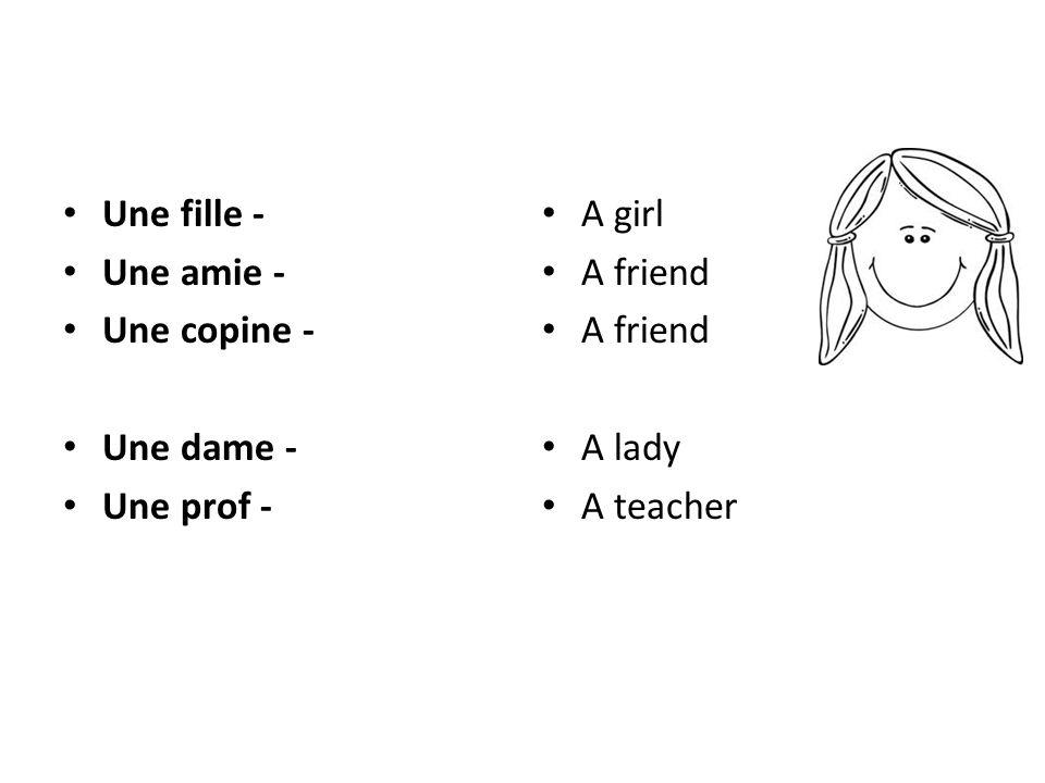 Une fille - Une amie - Une copine - Une dame - Une prof - A girl A friend A lady A teacher