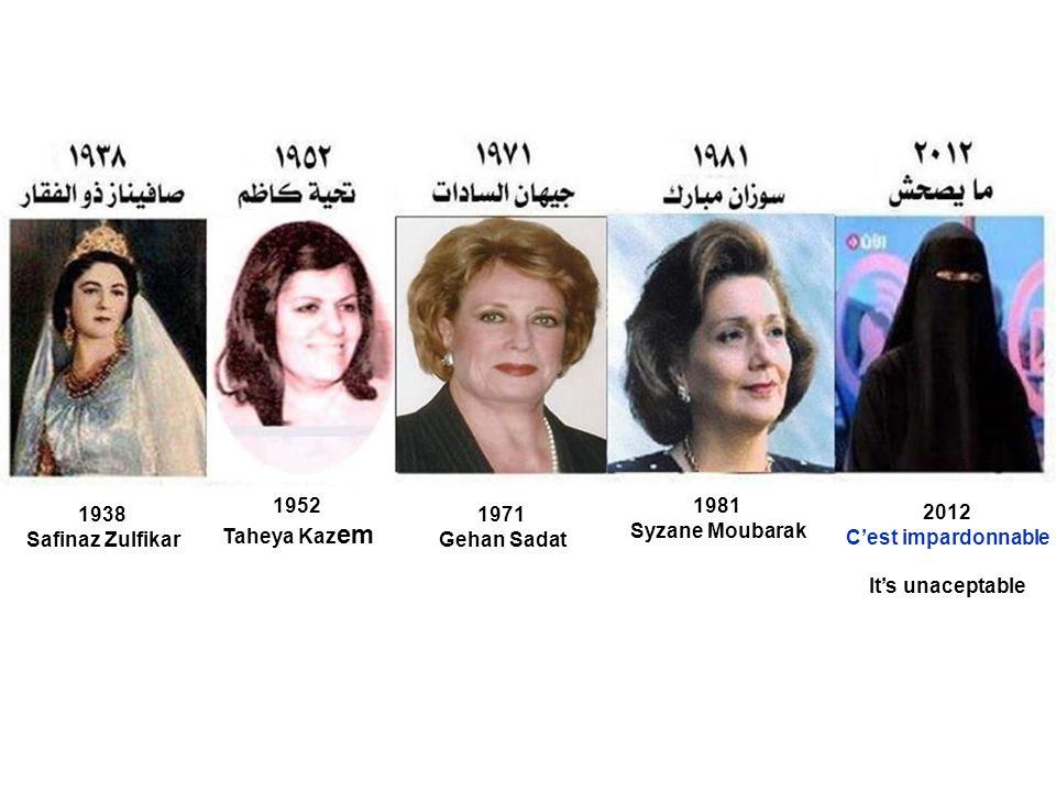 1938 Safinaz Zulfikar 1952 Taheya Kaz em 1971 Gehan Sadat 1981 Syzane Moubarak 2012 C'est impardonnable It's unaceptable