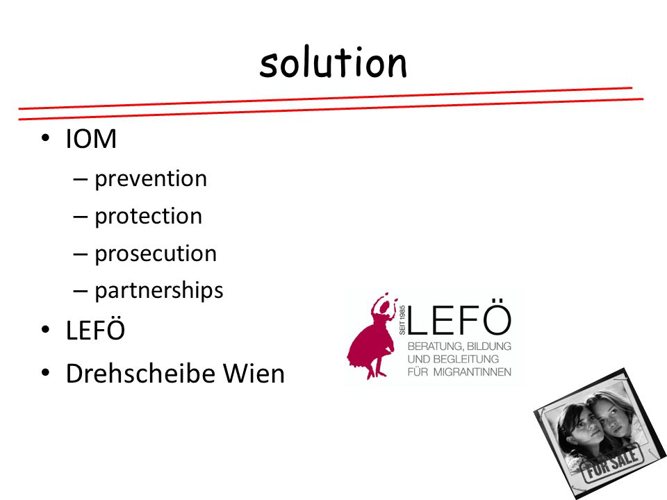 solution IOM – prevention – protection – prosecution – partnerships LEFÖ Drehscheibe Wien