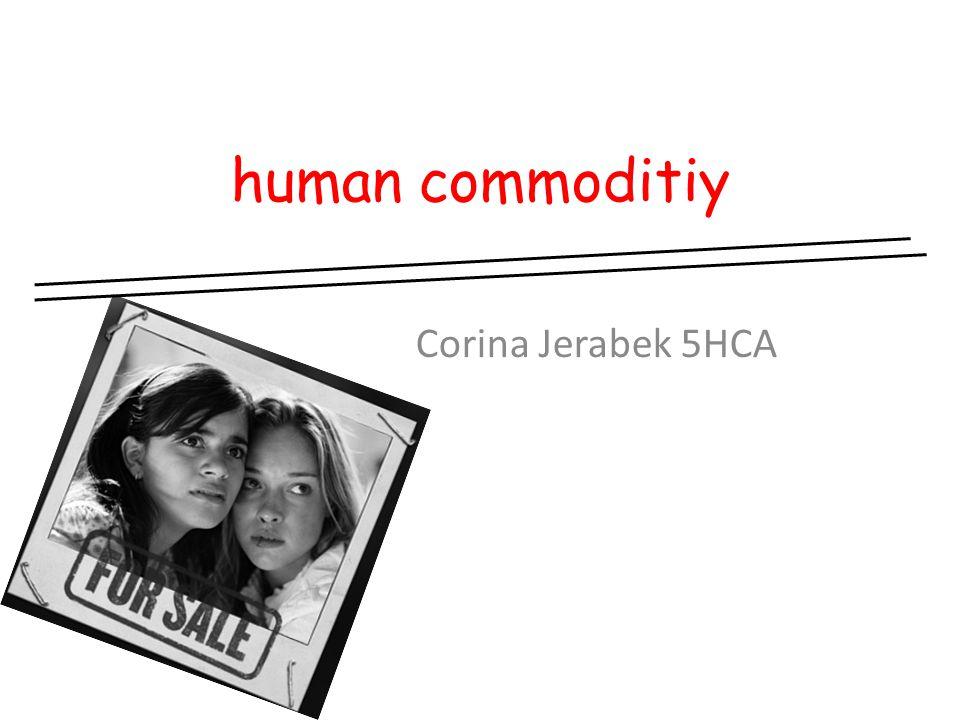 human commoditiy Corina Jerabek 5HCA