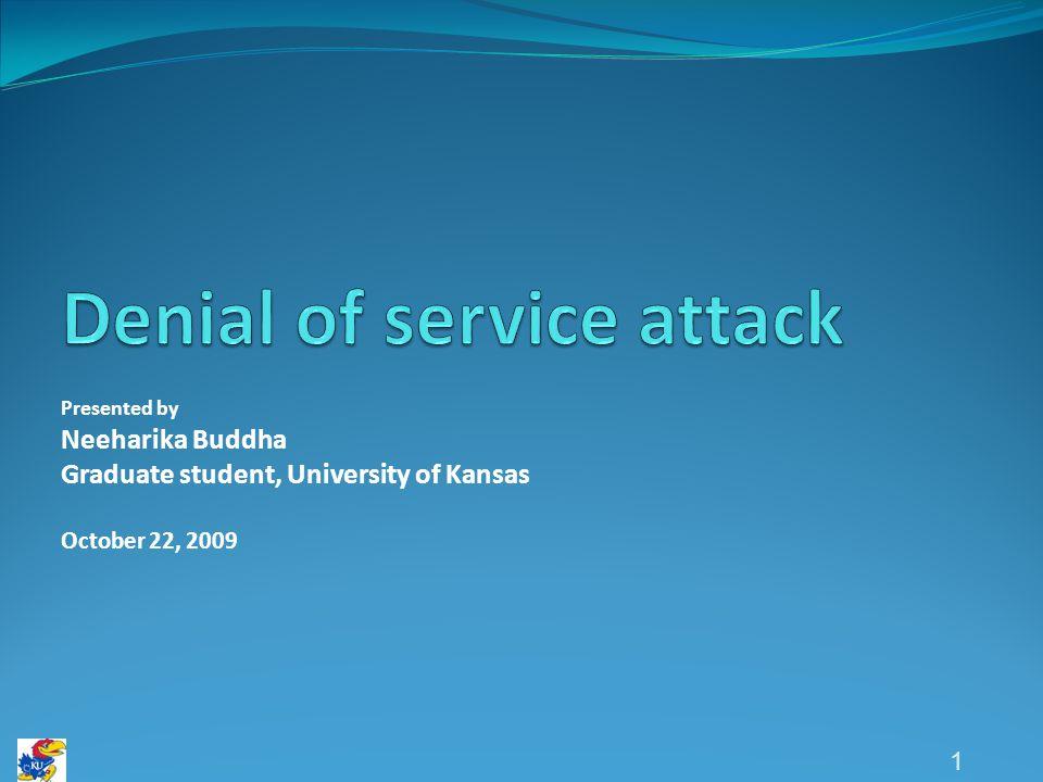 1 Presented by Neeharika Buddha Graduate student, University of Kansas October 22, 2009