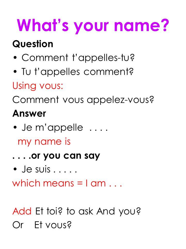 What's your name. Question Comment t'appelles-tu.
