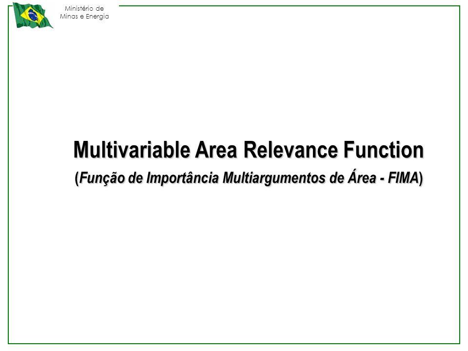 Ministério de Minas e Energia Multivariable Area Relevance Function ( Função de Importância Multiargumentos de Área - FIMA )