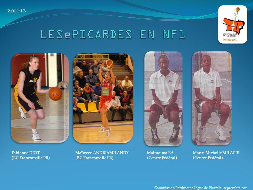 2011-12 Fabienne DIOT (BC Franconville PB) Maïween ANDRIAMILANDY (BC Franconville PB) Maimouna BA (Centre Fédéral) Marie-Michelle MILAPIE (Centre Fédé