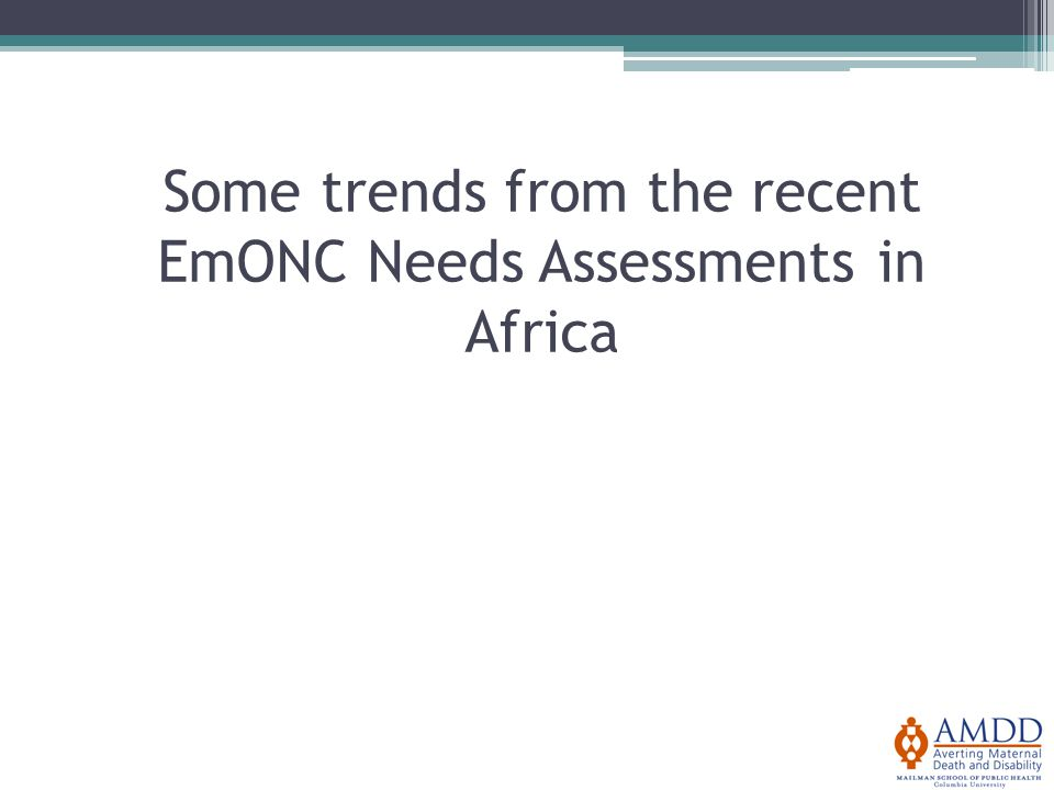 Some trends from the recent EmONC Needs Assessments in Africa