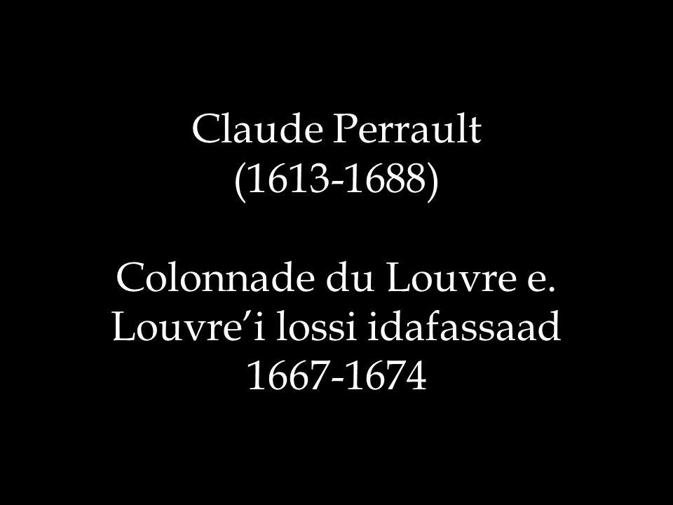 Claude Perrault (1613-1688) Colonnade du Louvre e. Louvre'i lossi idafassaad 1667-1674