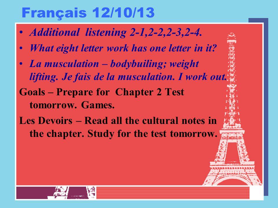 Français 12/10/13 Additional listening 2-1,2-2,2-3,2-4.