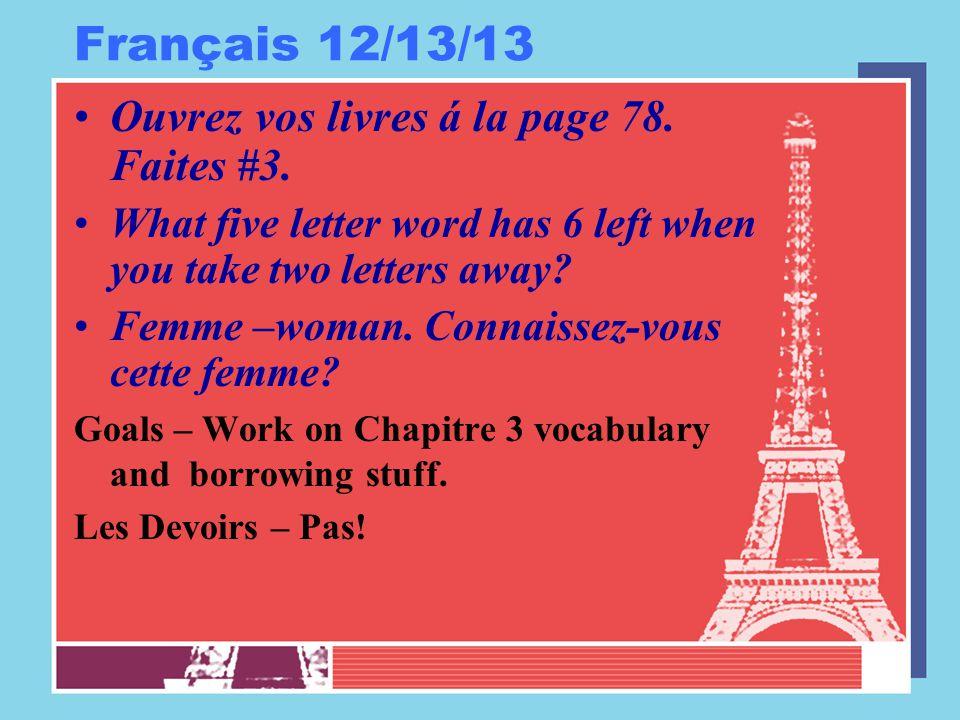Français 12/13/13 Ouvrez vos livres á la page 78. Faites #3.