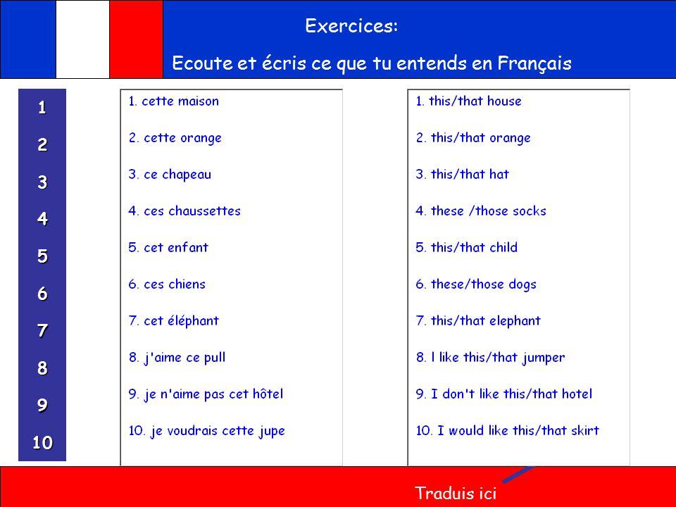 Exercices: Ecoute et écris ce que tu entends en Français 1111 2222 3333 4444 5555 6666 8888 9999 7777 10 Traduis ici