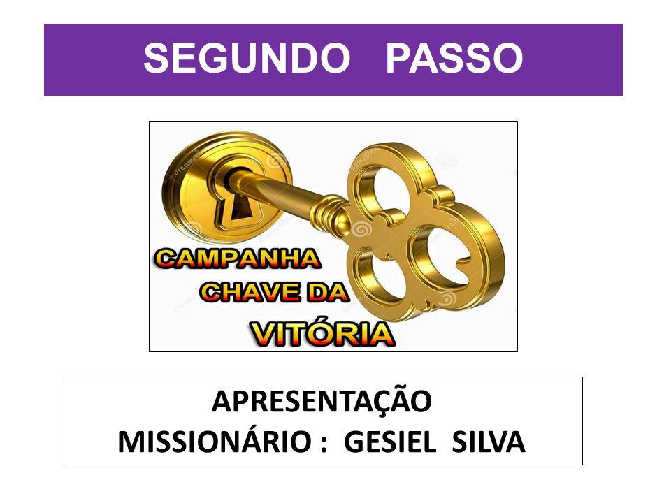 SEGUNDO PASSO APRESENTAÇÃO MISSIONÁRIO : GESIEL SILVA