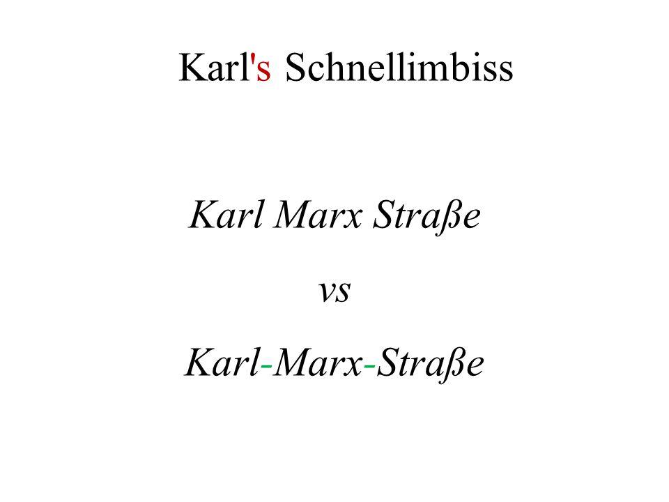 Karl's Schnellimbiss Karl Marx Straße vs Karl-Marx-Straße