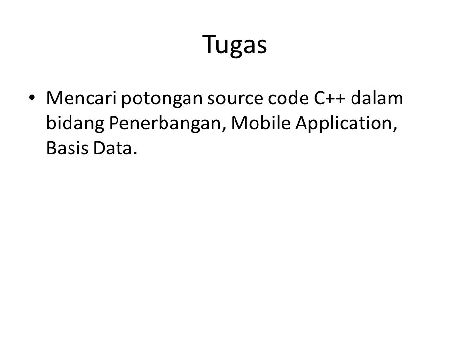 Tugas Mencari potongan source code C++ dalam bidang Penerbangan, Mobile Application, Basis Data.