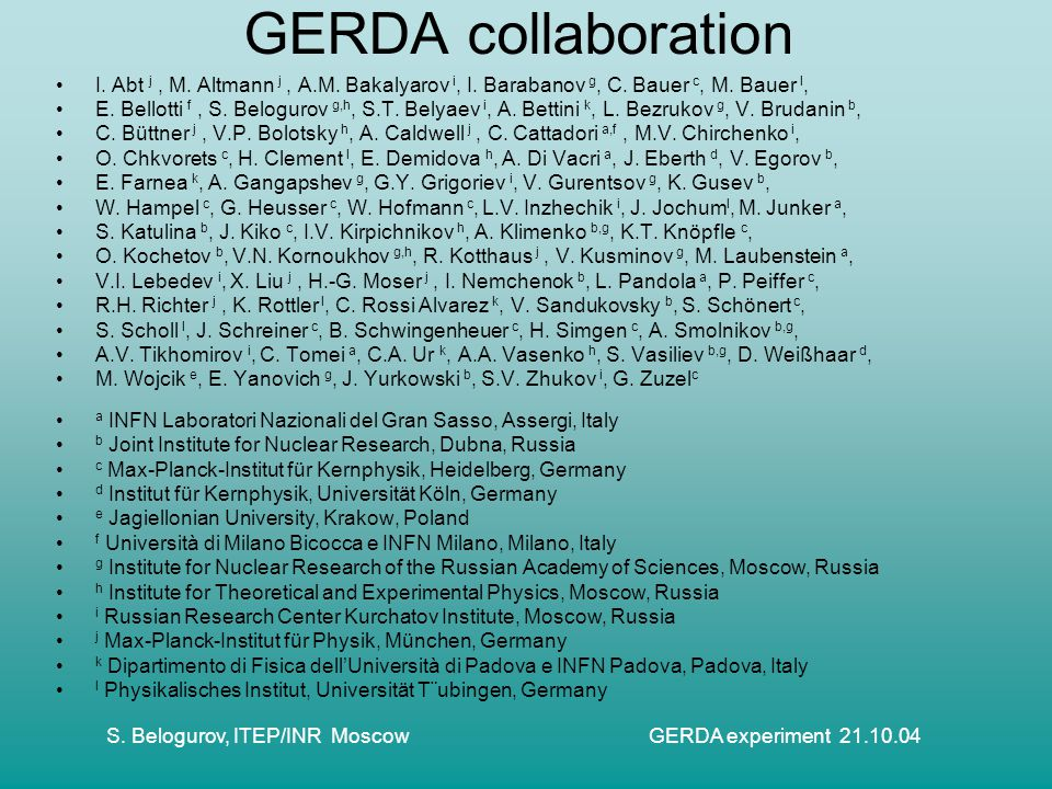 S. Belogurov, ITEP/INR Moscow GERDA experiment 21.10.04 GERDA collaboration I.