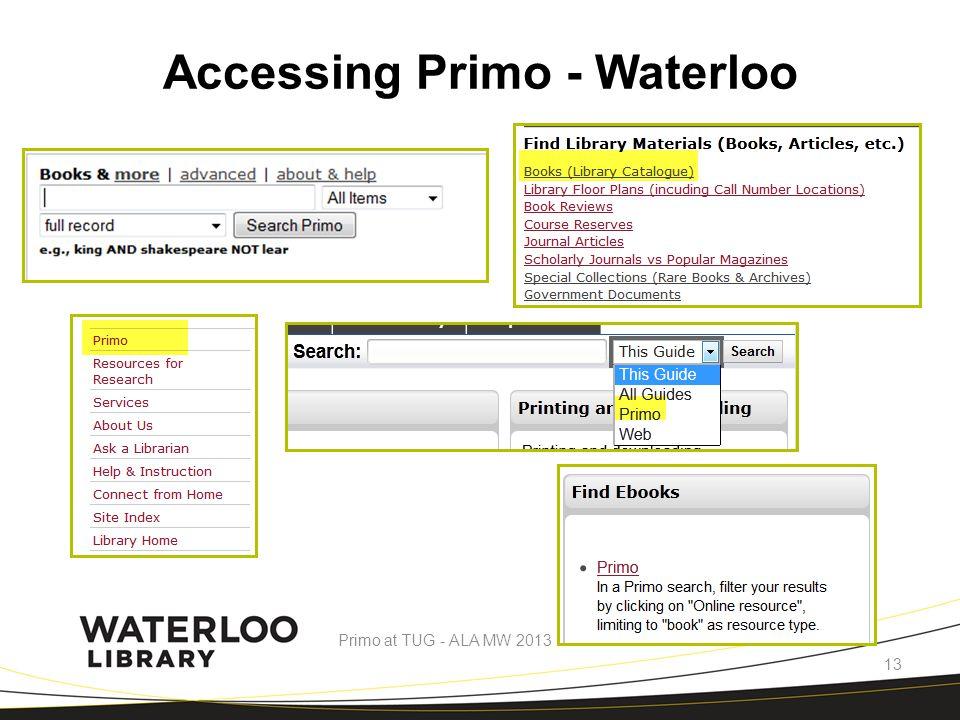 Accessing Primo - Waterloo Primo at TUG - ALA MW 2013 13