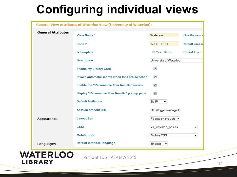 Configuring individual views Primo at TUG - ALA MW 2013 14