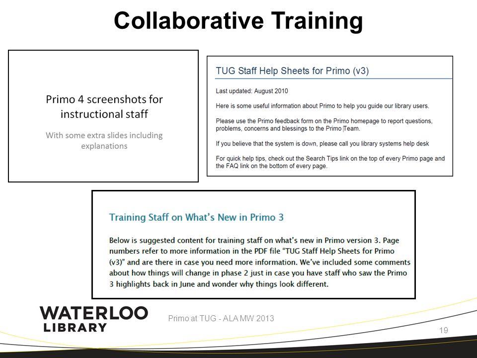 Collaborative Training Primo at TUG - ALA MW 2013 19