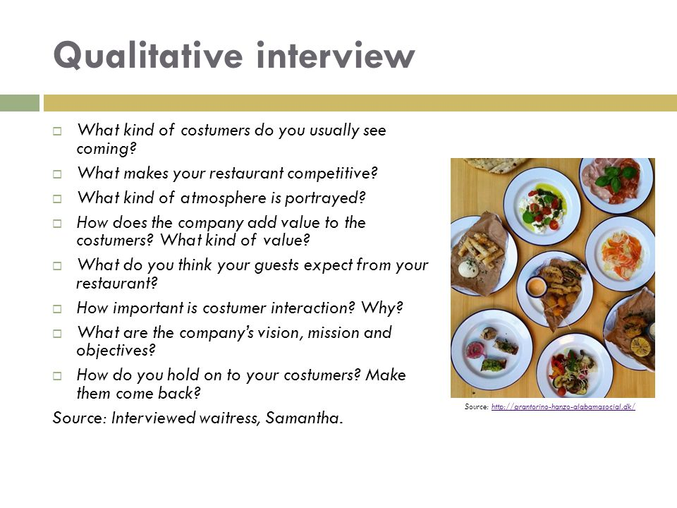 Qualitative interview  What kind of costumers do you usually see coming?  What makes your restaurant competitive?  What kind of atmosphere is portr