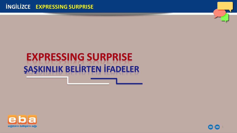 1 İNGİLİZCE EXPRESSING SURPRISE
